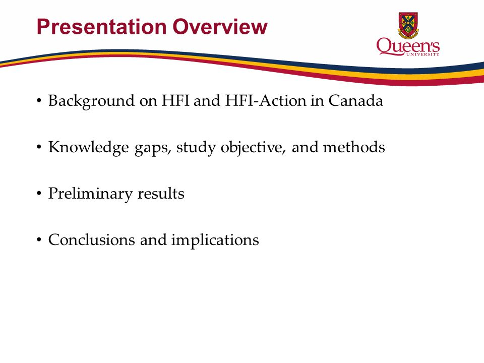 Presentation Overview Background on HFI and HFI-Action in Canada Knowledge gaps, study objective, and methods Preliminary results Conclusions and implications