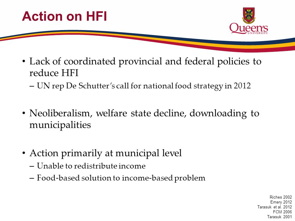 Action on HFI Lack of coordinated provincial and federal policies to reduce HFI – UN rep De Schutter's call for national food strategy in 2012 Neolibe