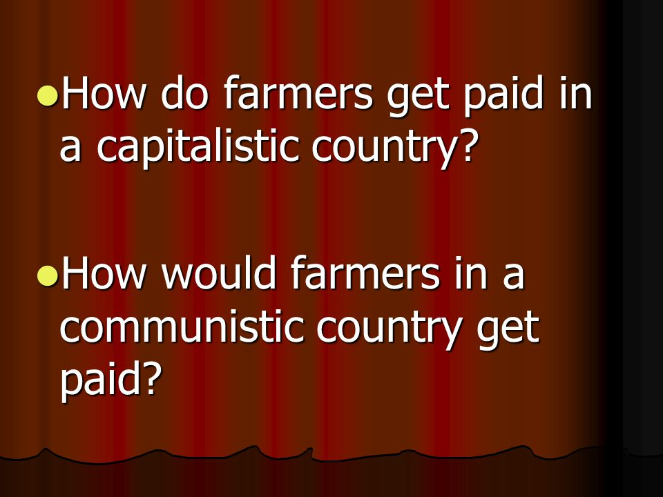 How do farmers get paid in a capitalistic country.
