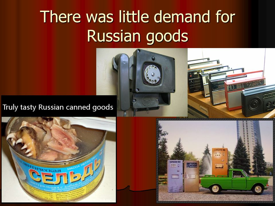 There was little demand for Russian goods