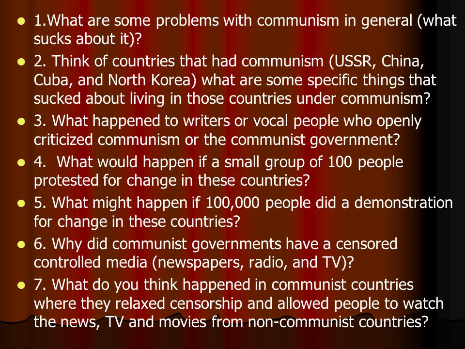 1.What are some problems with communism in general (what sucks about it).