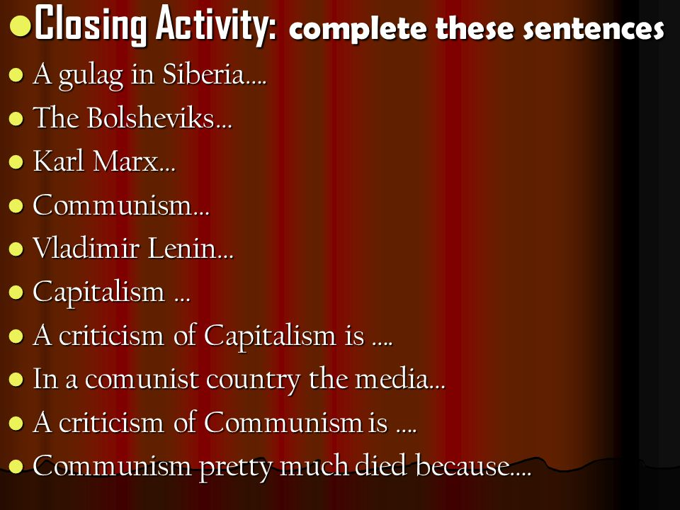 Closing Activity: complete these sentences Closing Activity: complete these sentences A gulag in Siberia….