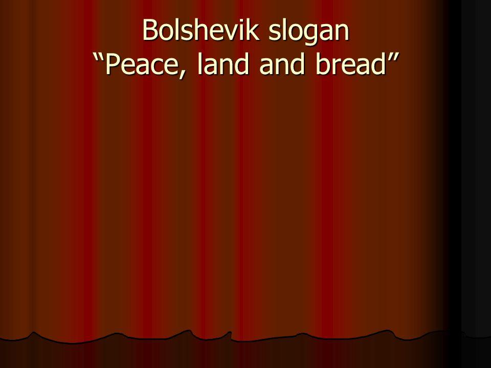 Bolshevik slogan Peace, land and bread