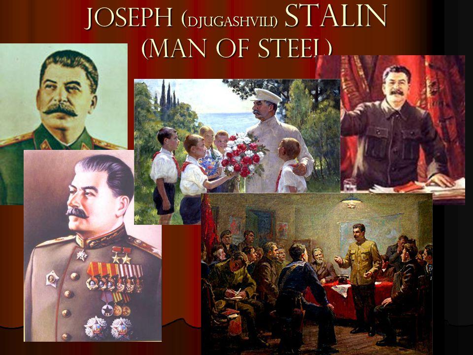 Joseph ( Djugashvili ) STALIN (man of Steel)