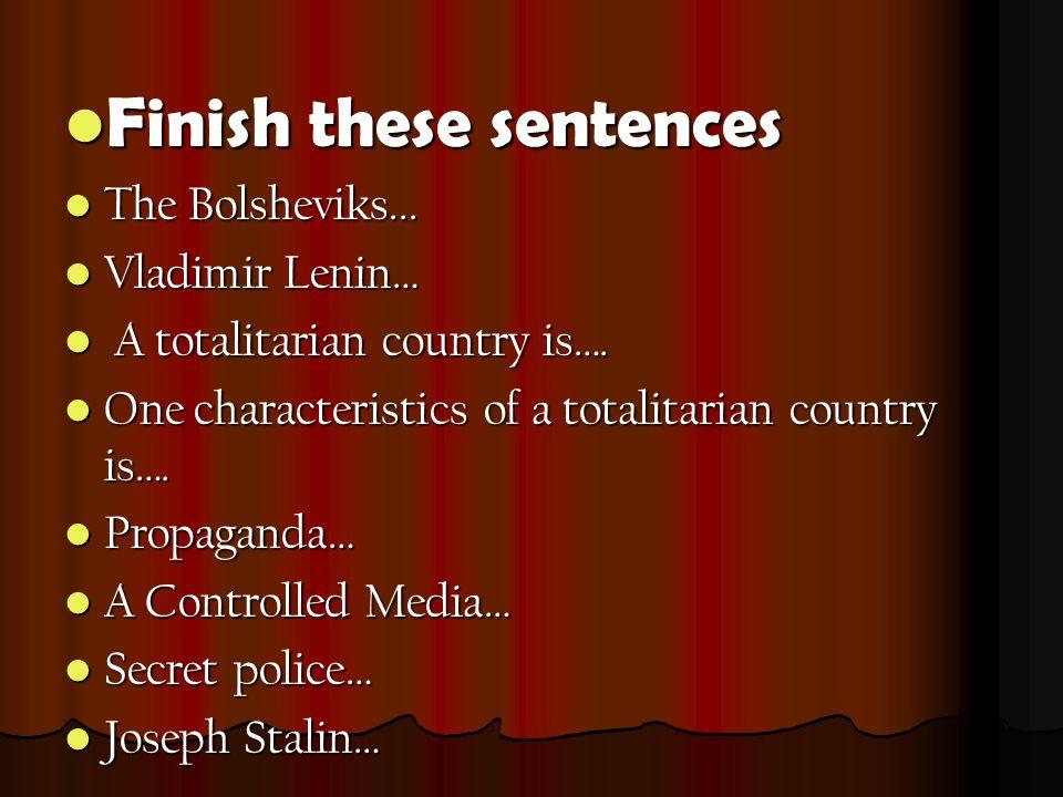 Finish these sentences Finish these sentences The Bolsheviks...