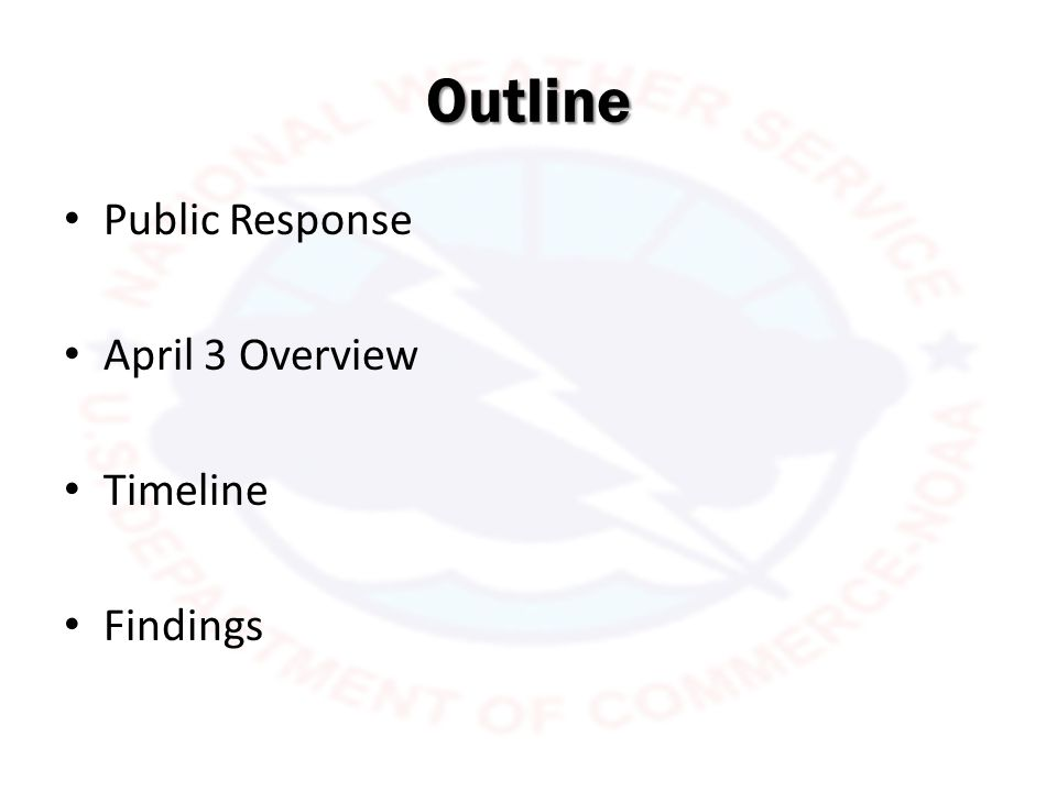Outline Public Response April 3 Overview Timeline Findings
