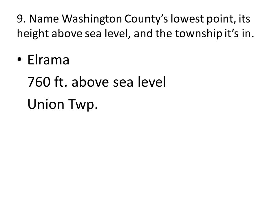 9. Name Washington County's lowest point, its height above sea level, and the township it's in.