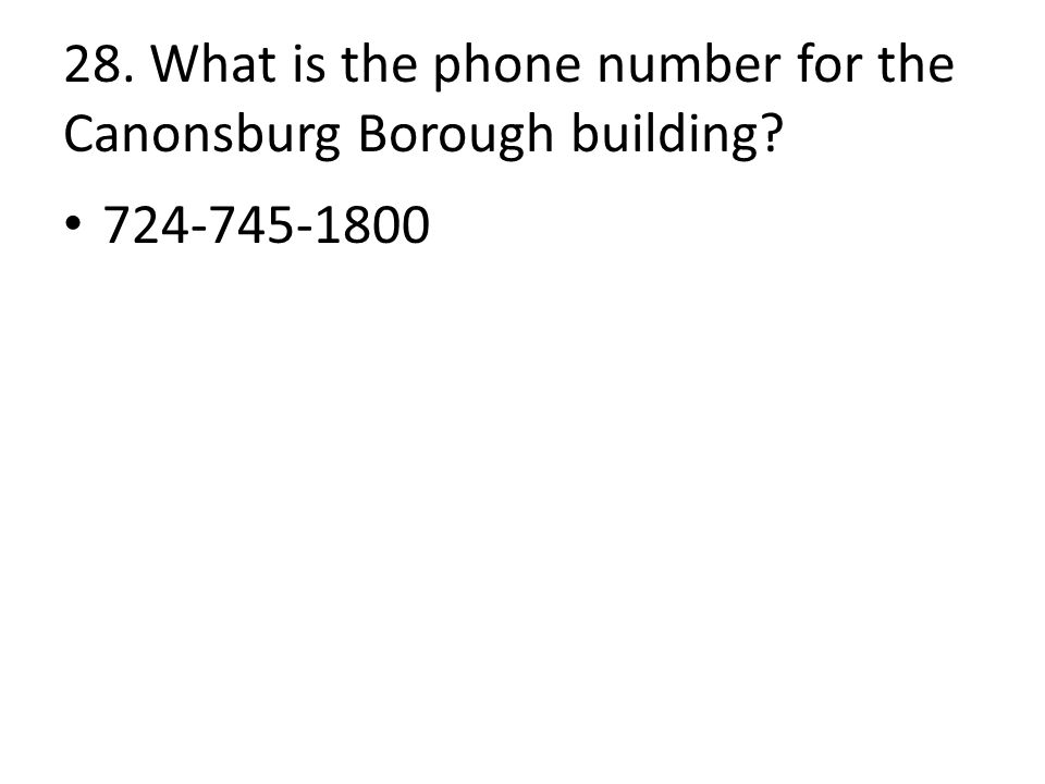 28. What is the phone number for the Canonsburg Borough building 724-745-1800
