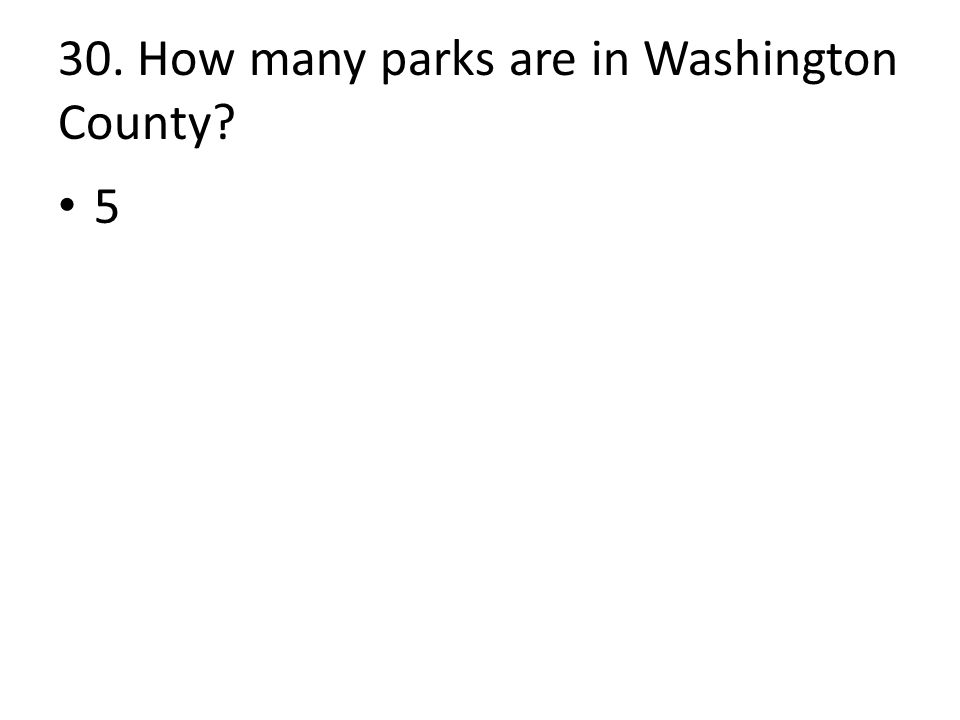 30. How many parks are in Washington County 5