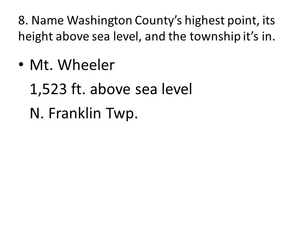 8. Name Washington County's highest point, its height above sea level, and the township it's in.