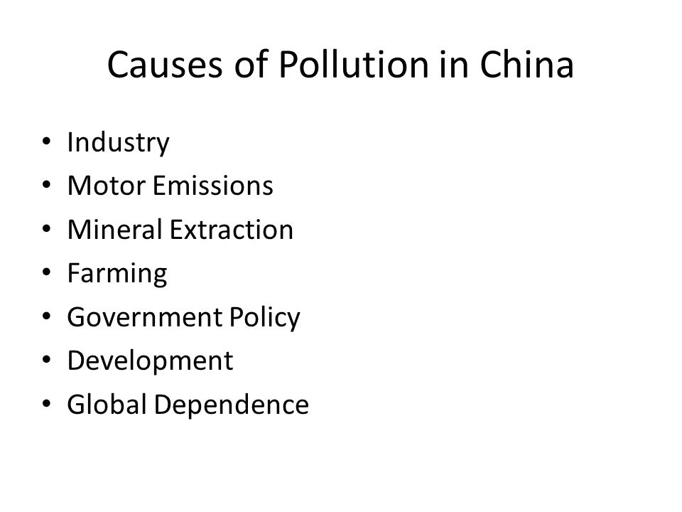 Industry & Mineral Extraction To increase profits firms use coal which is cheaper, but it is in terms of emissions the dirtiest sort of energy supply Use of machinery that is out of date – General motors use assembly lines from 1940 to produce cars for China.