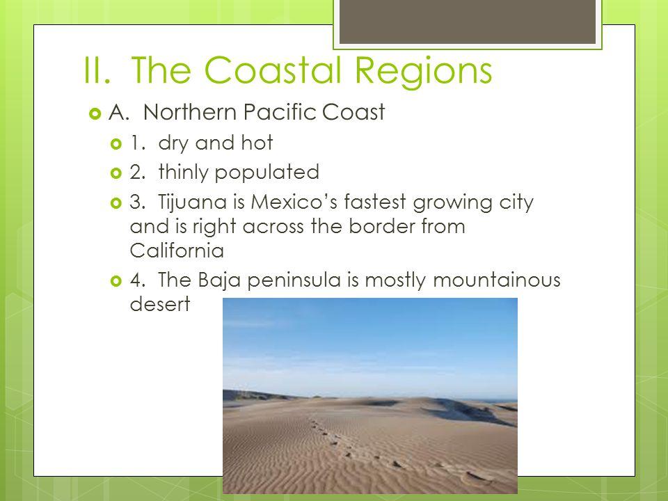 B.Southern Pacific Coast  1. little farmland  2.