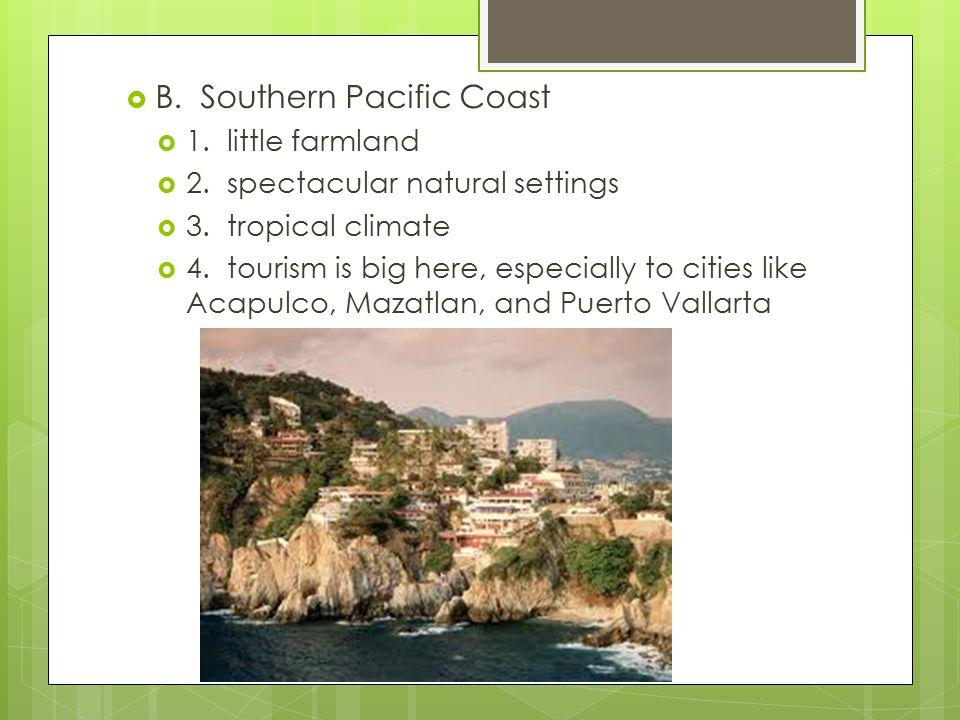  C.Gulf Coastal Plain  1. vitally important to Mexico's economy  2.
