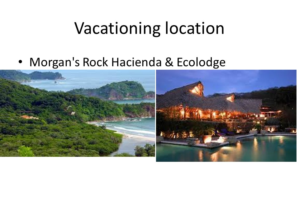 Vacationing location Morgan s Rock Hacienda & Ecolodge