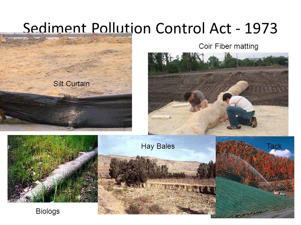 Sediment Pollution Control Act - 1973 Silt Curtain Coir Fiber matting Biologs TackHay Bales