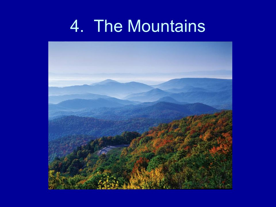 4. The Mountains