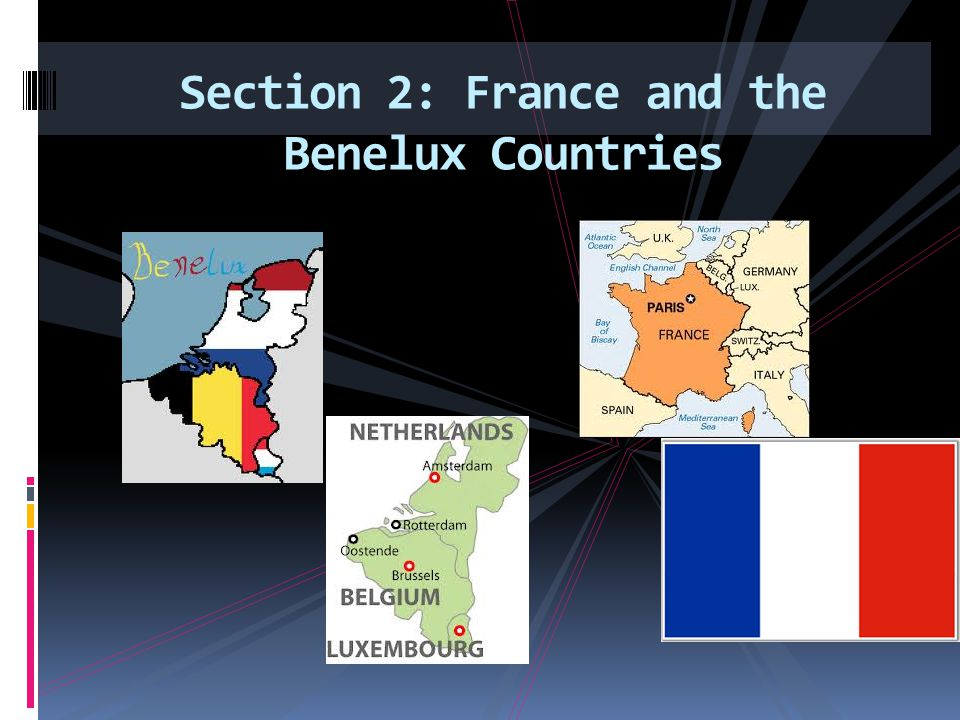 Section 2: France and the Benelux Countries