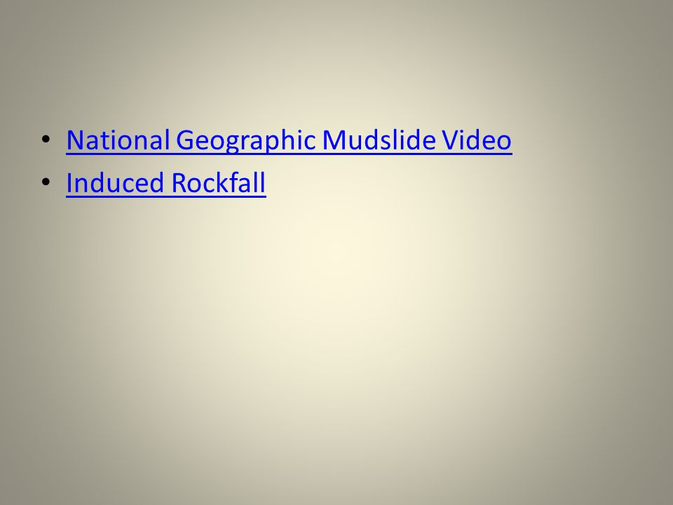 National Geographic Mudslide Video Induced Rockfall