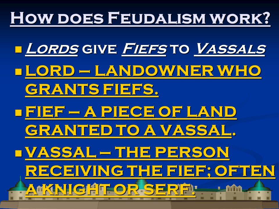 How does Feudalism work.