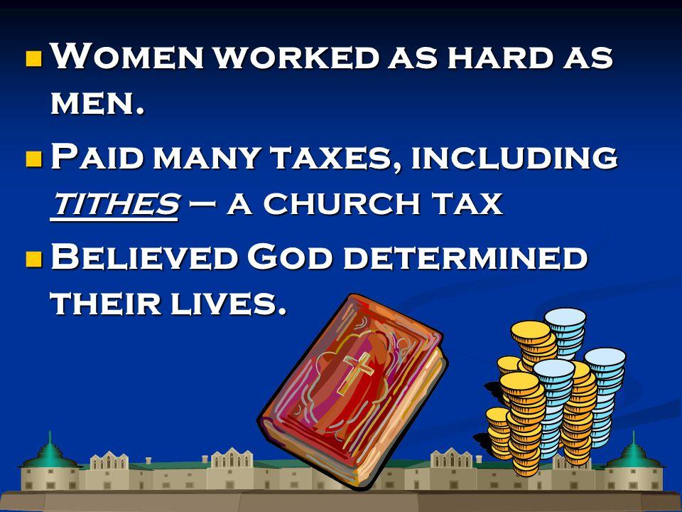 Women worked as hard as men. Women worked as hard as men.
