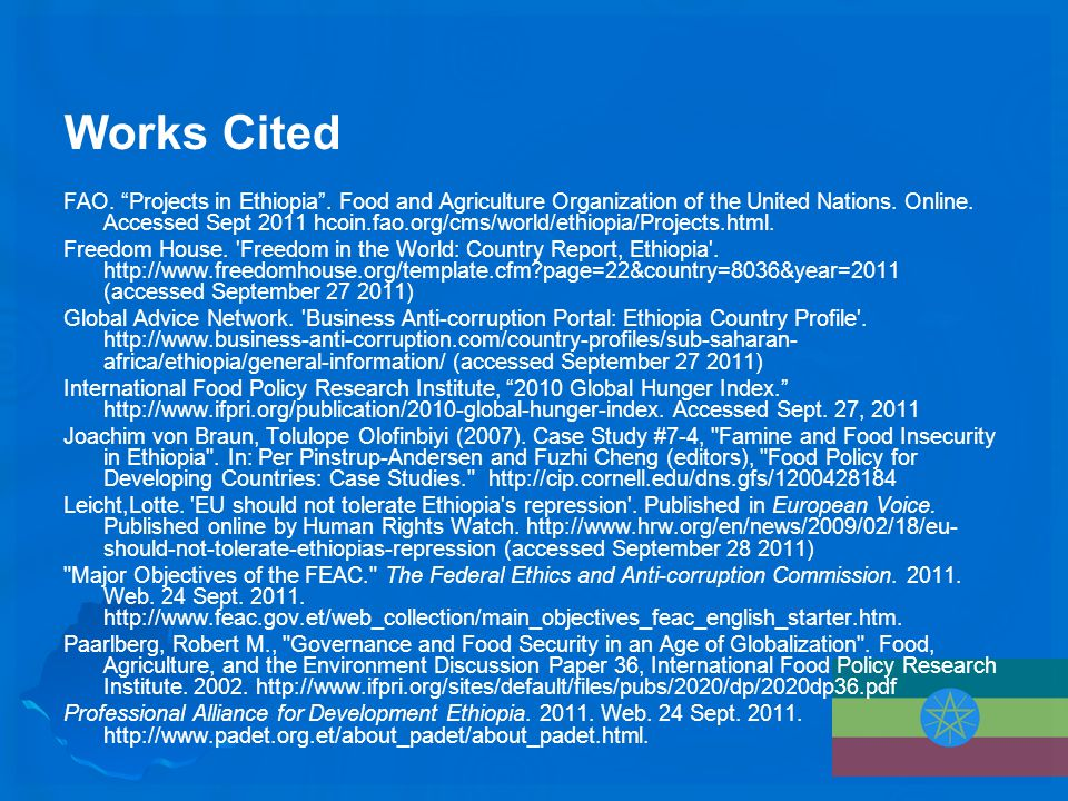 Works Cited FAO. Projects in Ethiopia . Food and Agriculture Organization of the United Nations.