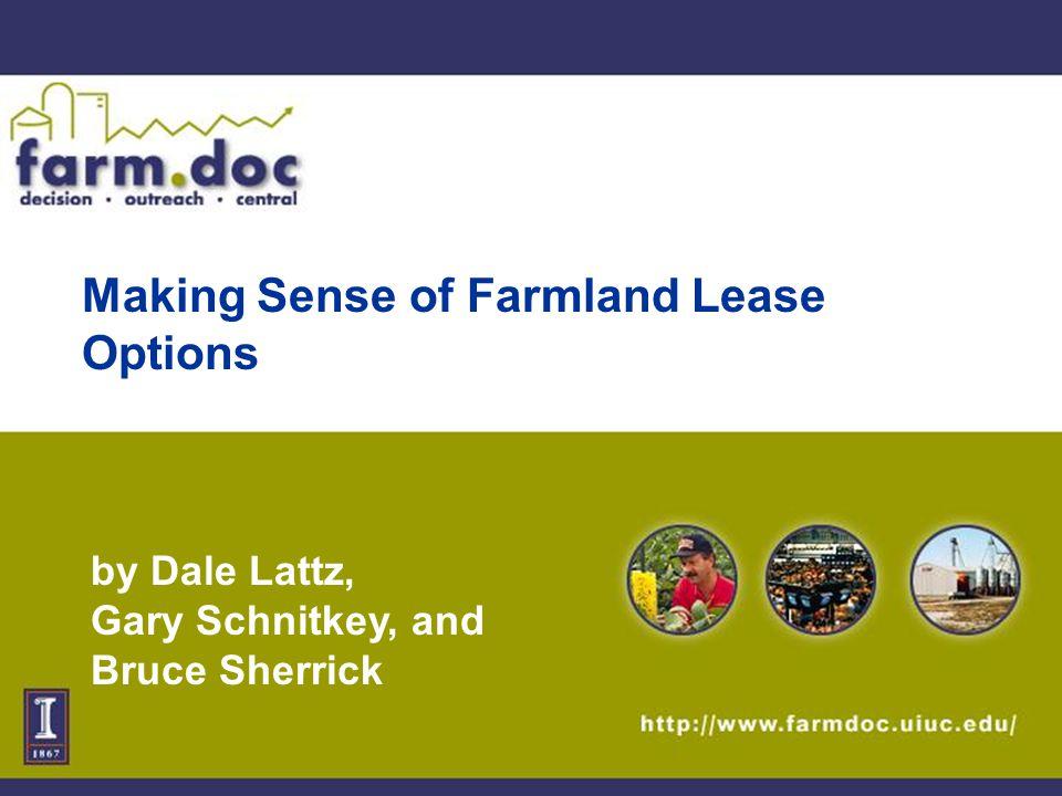 Making Sense of Farmland Lease Options by Dale Lattz, Gary Schnitkey, and Bruce Sherrick