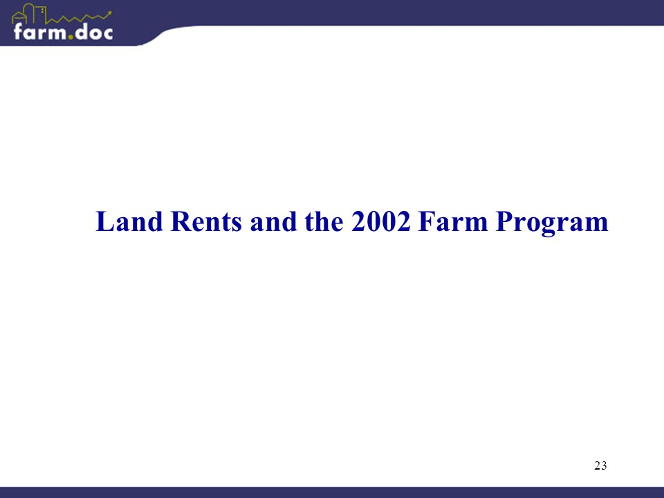 23 Land Rents and the 2002 Farm Program