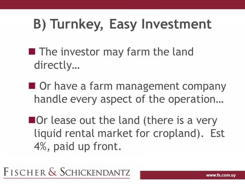 www.fs.com.uy C) Transparent Market for Land The country is mapped, with soil types classified according to their productivity Each type of soil is has a productivity index ( CONEAT index) The map is available online Thus, land productivity is verifiable