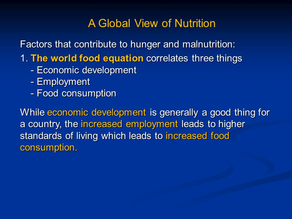 Factors that contribute to hunger and malnutrition: 1.