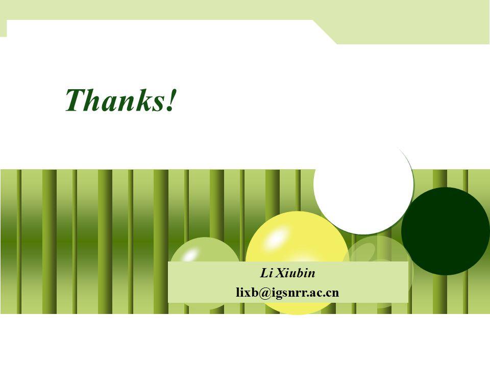国家自然科学基金委员会地球科学部 中国水利水电科学研究院 Thanks! Li Xiubin lixb@igsnrr.ac.cn