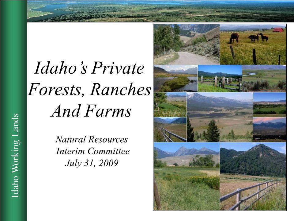 Idaho Working Lands 2 Private Working Lands - 2008 Land UseAcres (million) Forest2.3 Pasture & Range 5.9 Crop5.5 Total13.8