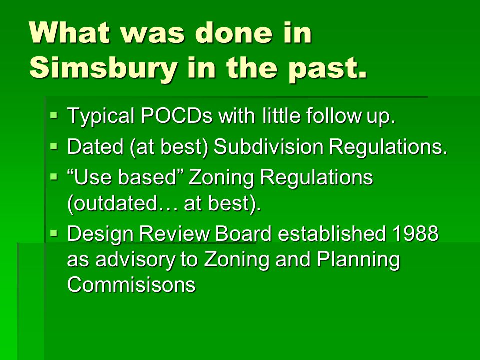 What was done in Simsbury in the past.  Typical POCDs with little follow up.