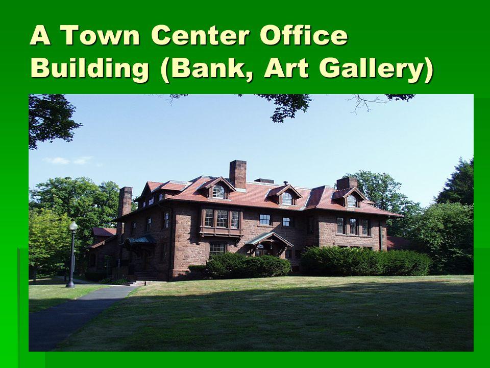 A Town Center Office Building (Bank, Art Gallery)