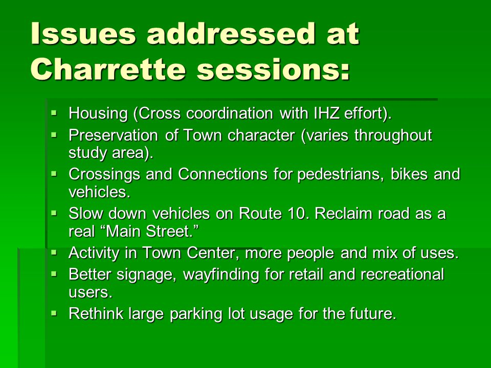 Issues addressed at Charrette sessions:  Housing (Cross coordination with IHZ effort).