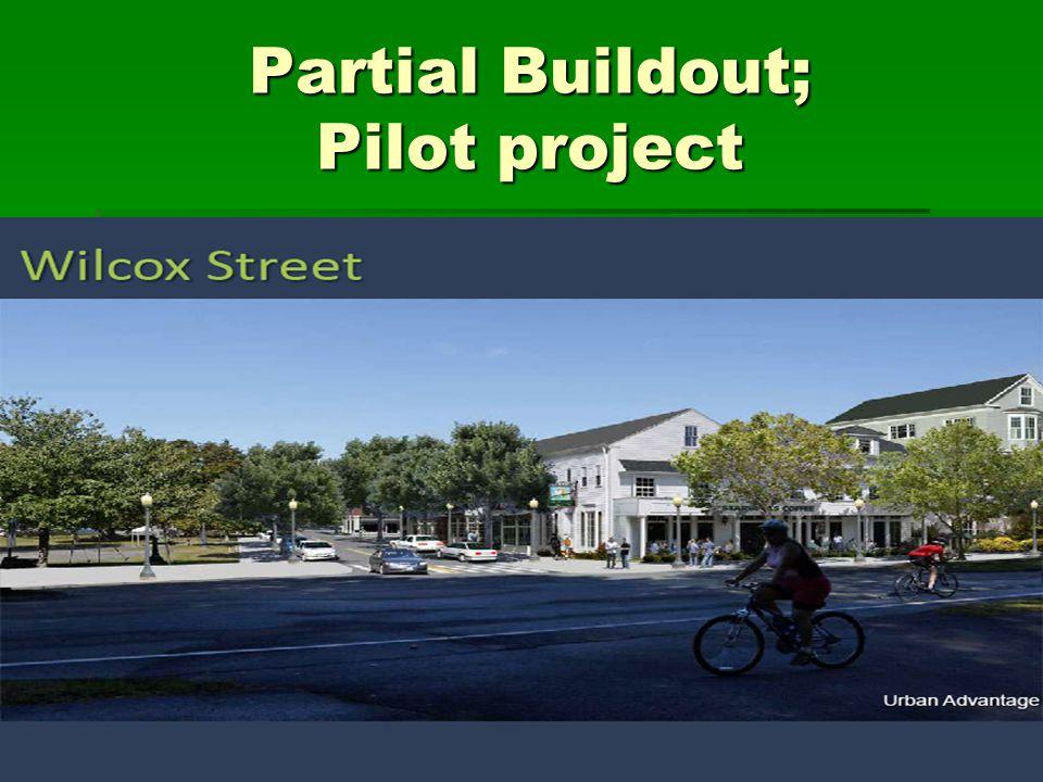 Partial Buildout; Pilot project