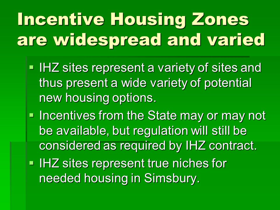 Incentive Housing Zones are widespread and varied  IHZ sites represent a variety of sites and thus present a wide variety of potential new housing options.
