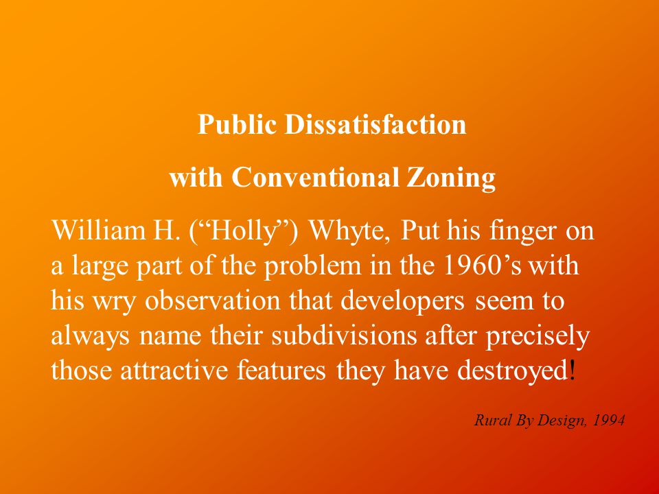 Public Dissatisfaction with Conventional Zoning William H.