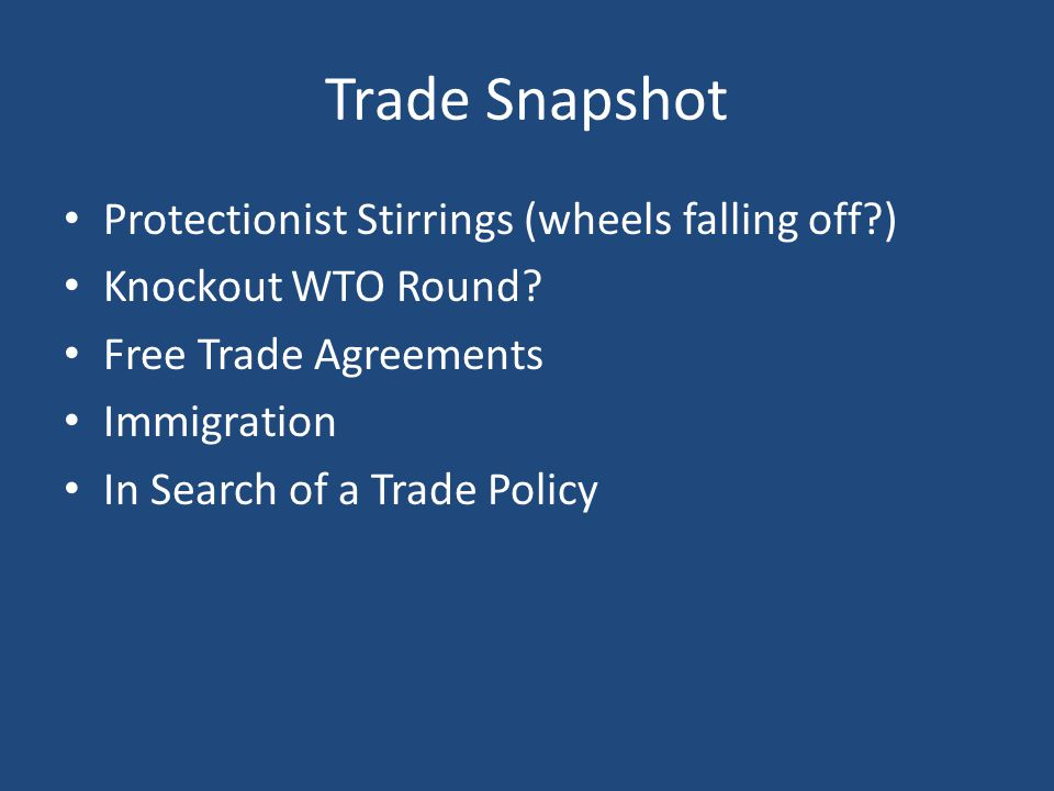 Trade—The Value Add 1 in 5 factory jobs 1 in 3 acres of farmland 5 million jobs created by FDI $770 Billion from foreign tourists 10,000 plus Michigan companies export $45B Need to sell more stuff