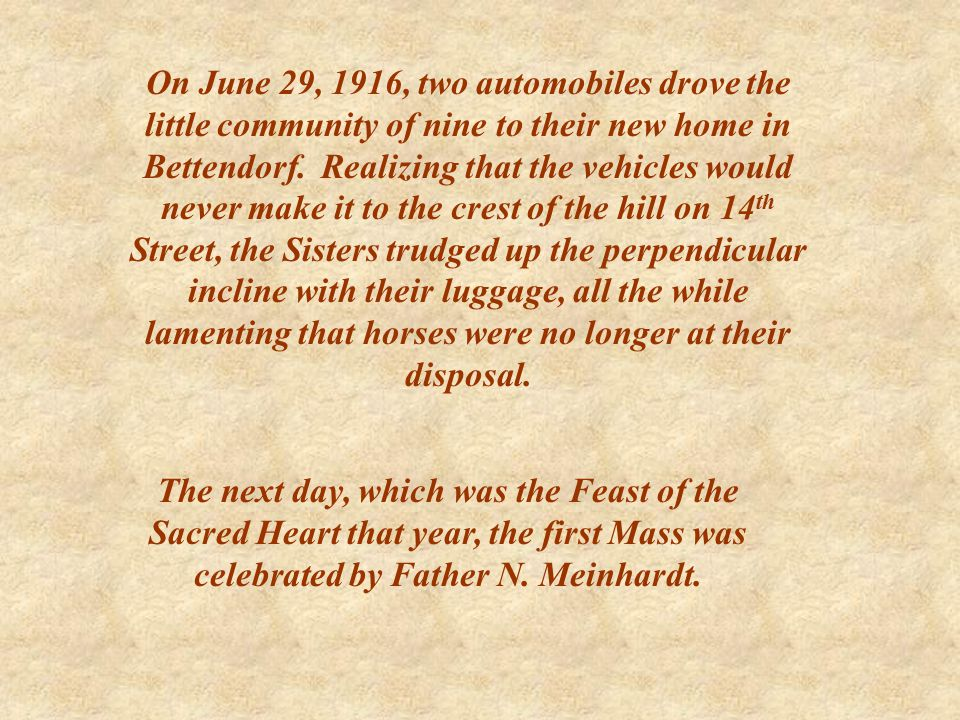 On June 29, 1916, two automobiles drove the little community of nine to their new home in Bettendorf.