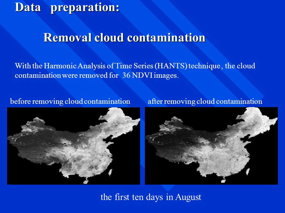 Data preparation: Removal cloud contamination With the Harmonic Analysis of Time Series (HANTS) technique, the cloud contamination were removed for 36 NDVI images.