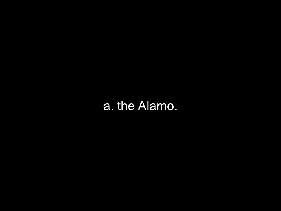 a. the Alamo.