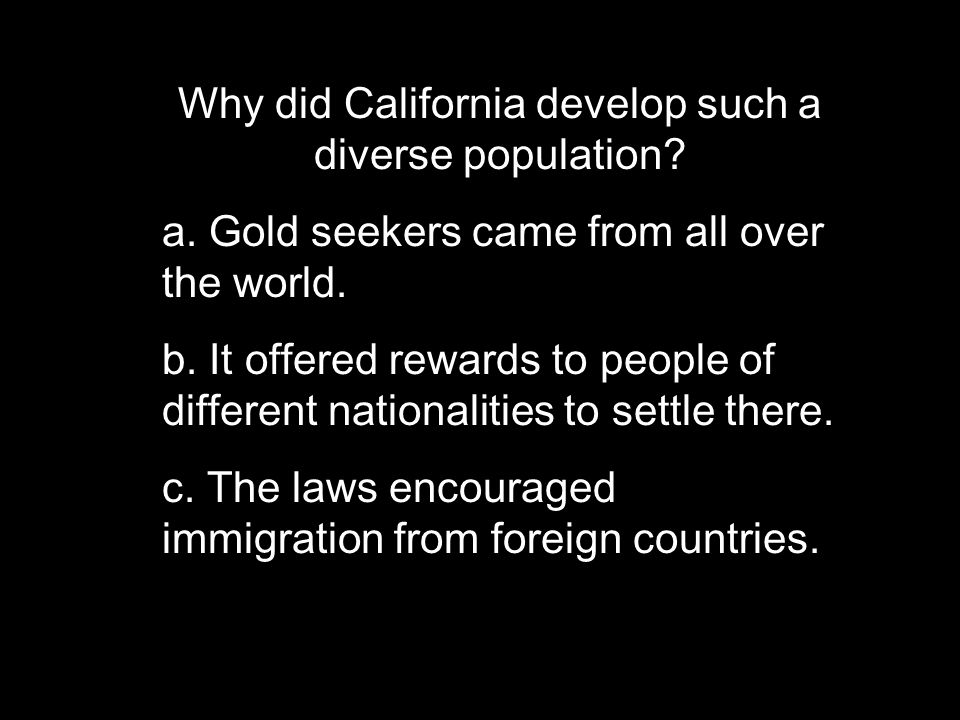 Why did California develop such a diverse population.