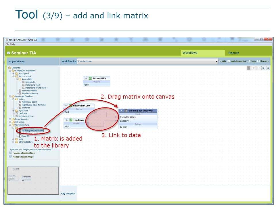 Tool (3/9) – add and link matrix 1. Matrix is added to the library 2.