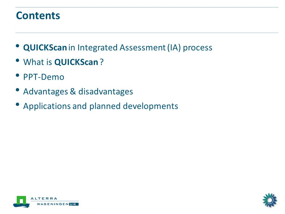 Contents QUICKScan in Integrated Assessment (IA) process What is QUICKScan .