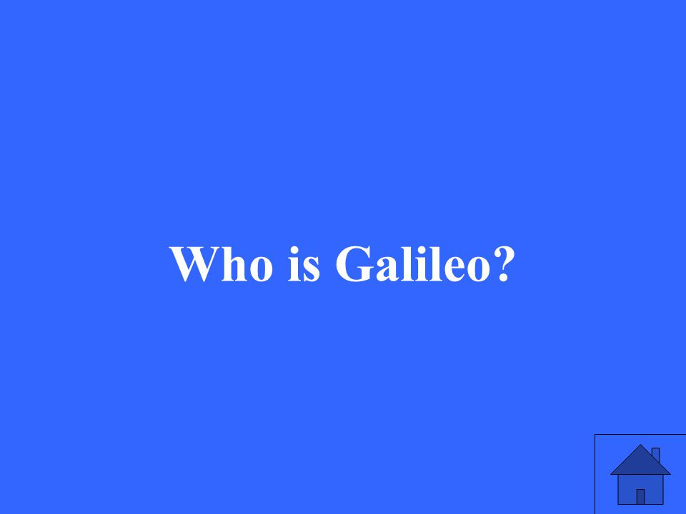 23 Who is Galileo?