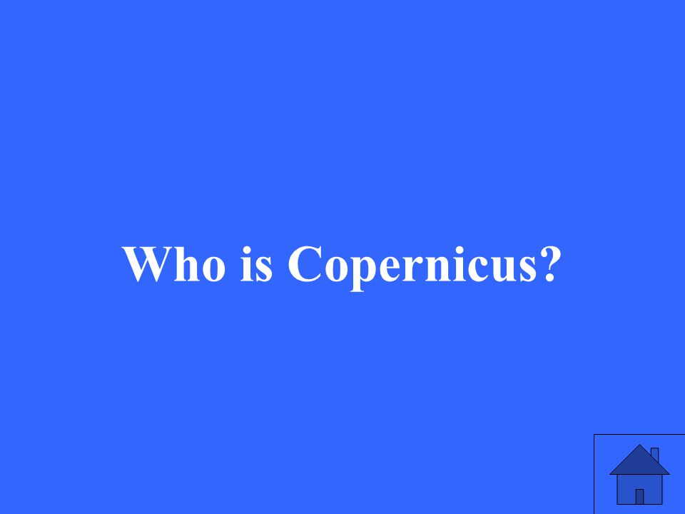 29 Who is Copernicus?