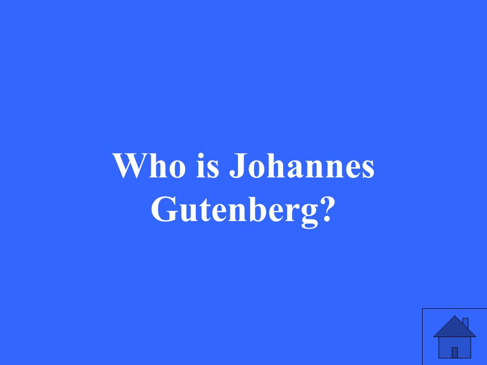 33 Who is Johannes Gutenberg?