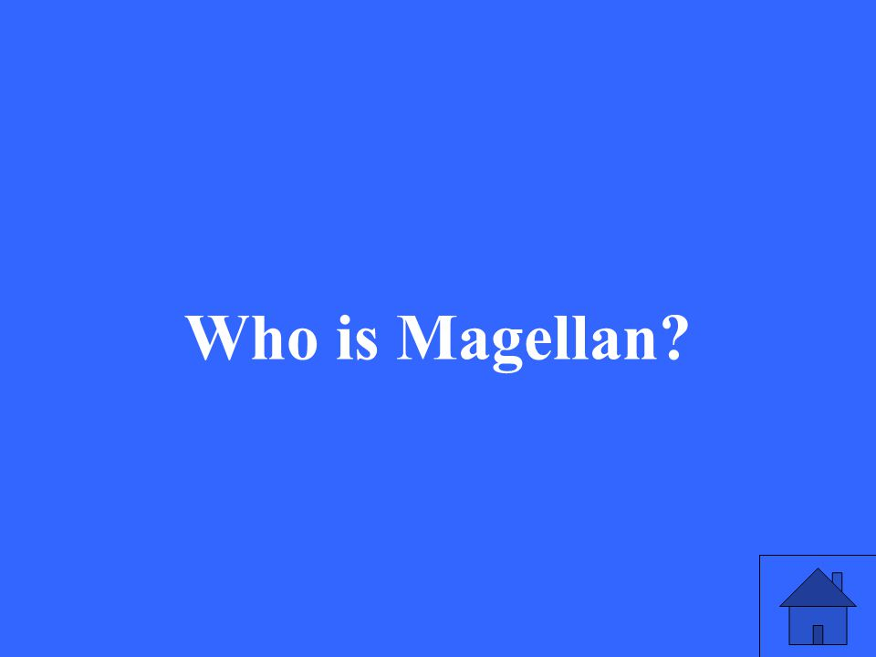 43 Who is Magellan?