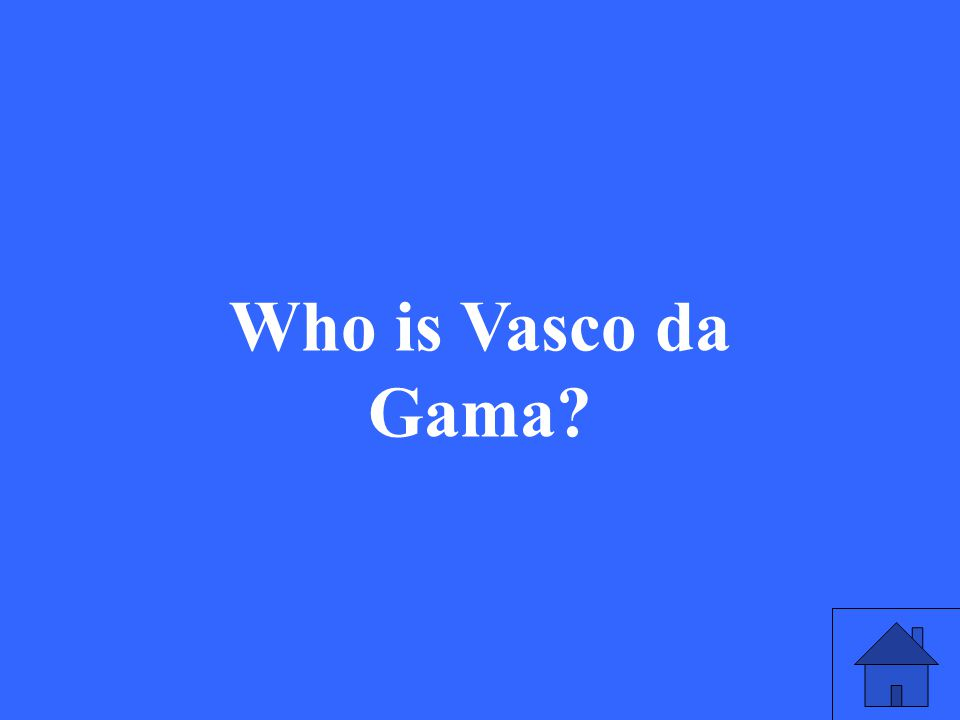 49 Who is Vasco da Gama?
