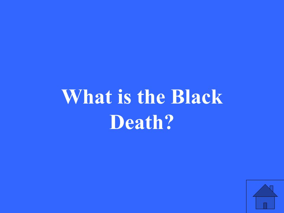 5 What is the Black Death?
